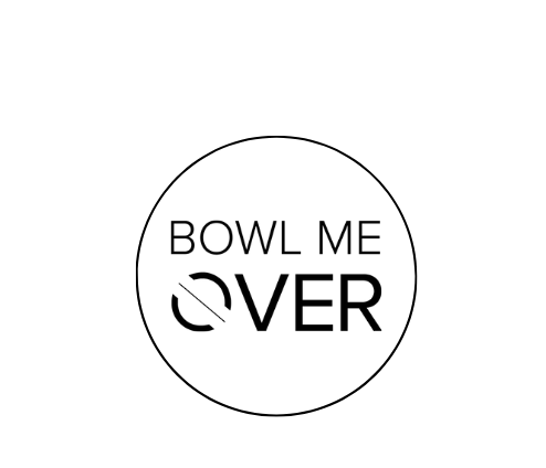 Bowl Me Over